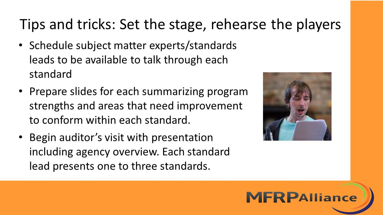 Tips and tricks: Set the stage, rehearse the players Schedule subject matter experts/standards leads to be available to talk through each standard Pre
