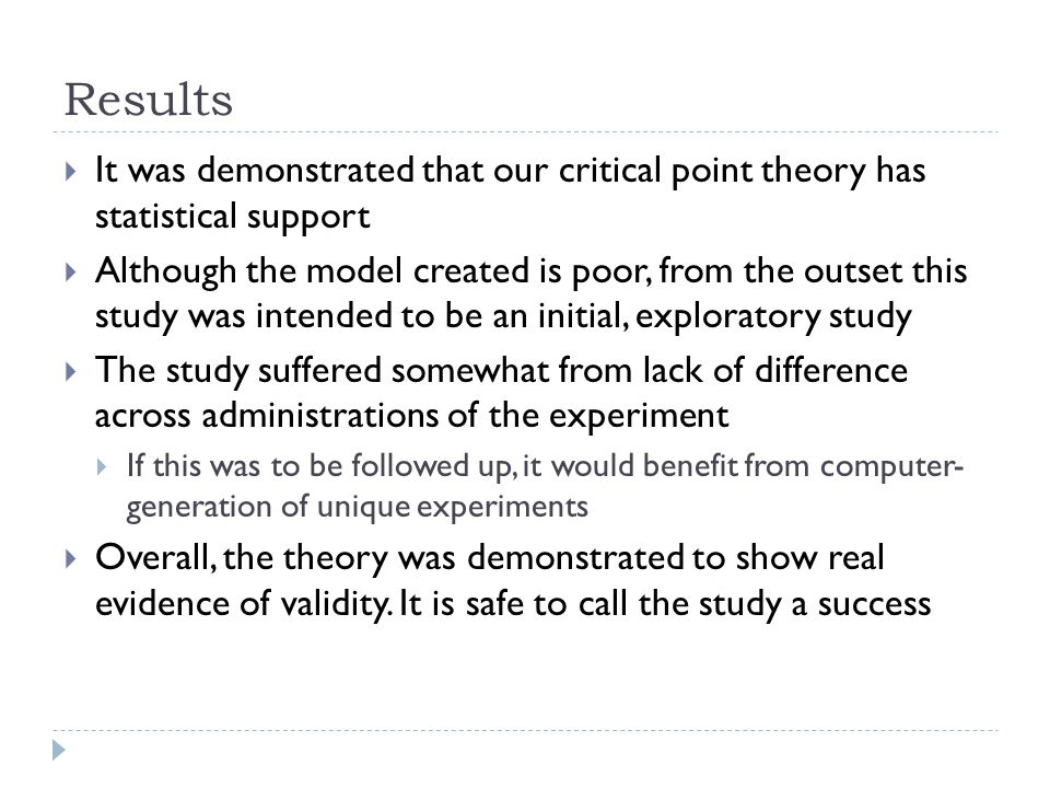 Results  It was demonstrated that our critical point theory has statistical support  Although the model created is poor, from the outset this study