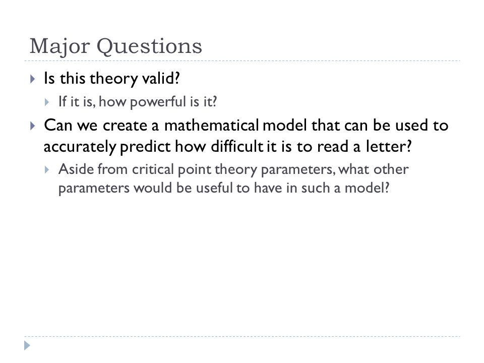 Major Questions  Is this theory valid.  If it is, how powerful is it.