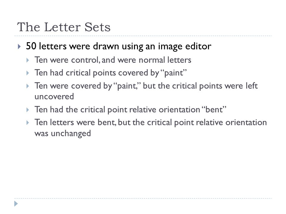 """The Letter Sets  50 letters were drawn using an image editor  Ten were control, and were normal letters  Ten had critical points covered by """"paint"""""""