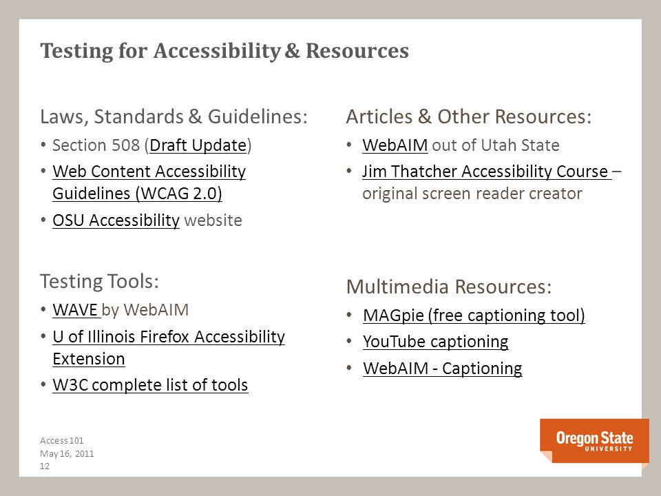 Website Accessibility - The User Perspective May 16, 2011 11 Access 101