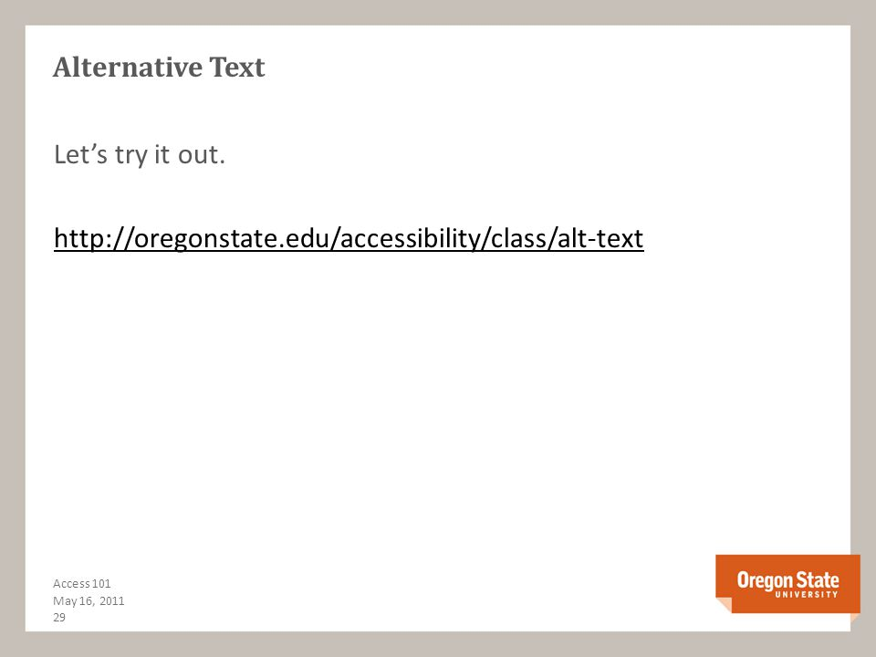 Alternative Text & a Note about CAPTCHAs 28 Access 101 May 16, 2011