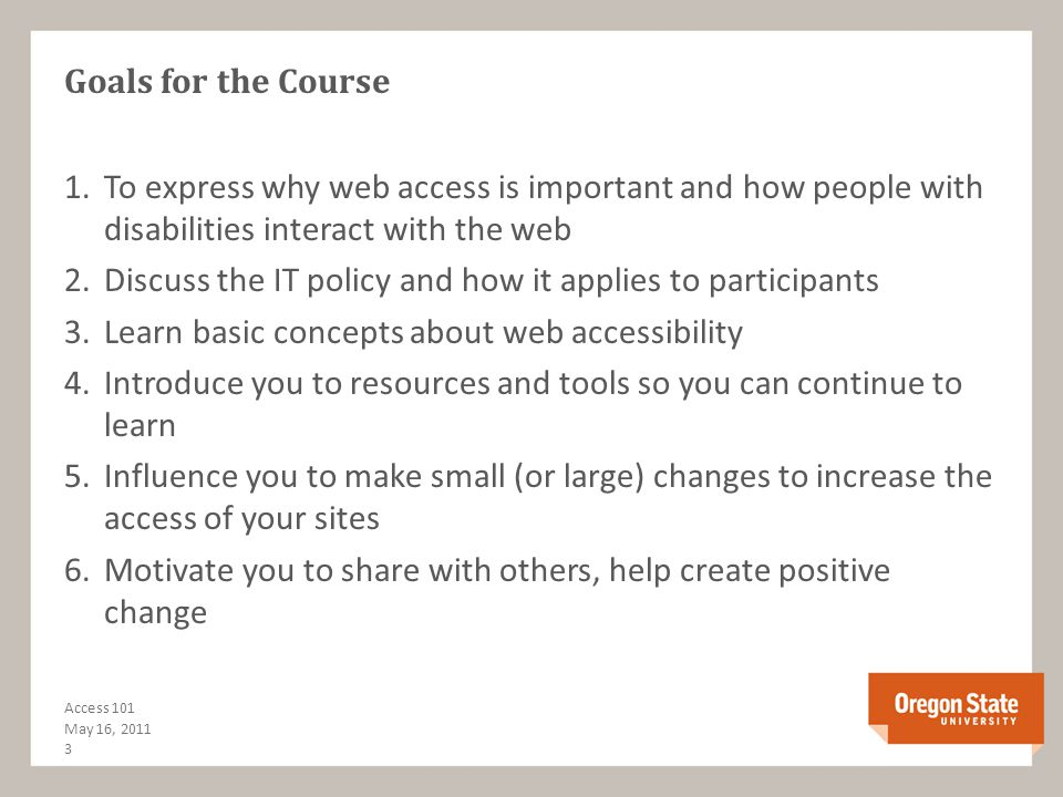 Vision for the Course For you to see that web accessibility: is important is easy is a challenge can't be fully learned, and that is okay is a process