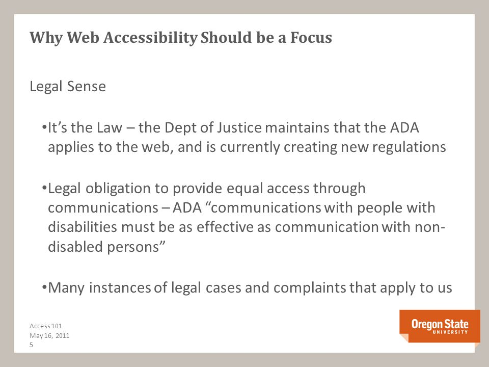 Why Web Accessibility Should be a Focus Ethical Sense To prevent the intentional or unintentional exclusion of others on the basis of a disability Rea