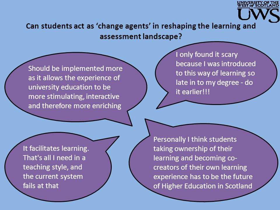 Can students act as 'change agents' in reshaping the learning and assessment landscape.