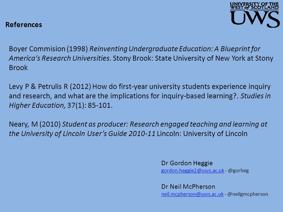 References Boyer Commision (1998) Reinventing Undergraduate Education: A Blueprint for America's Research Universities.