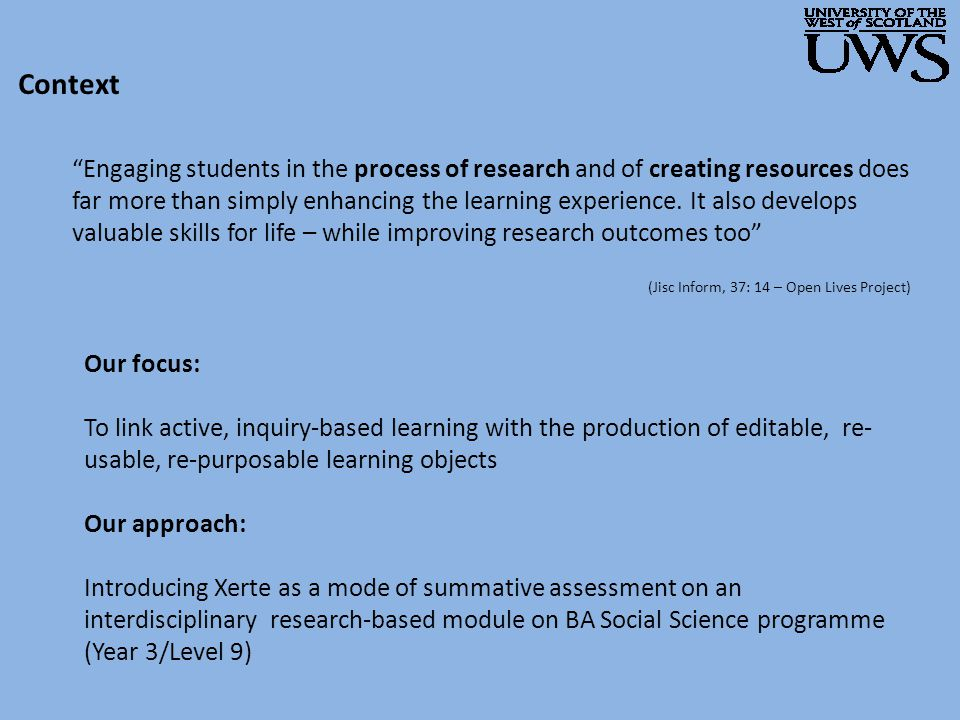 Context Engaging students in the process of research and of creating resources does far more than simply enhancing the learning experience.