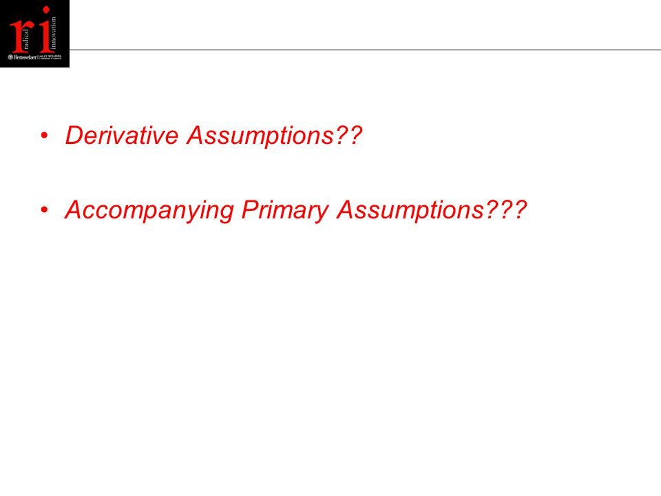 Derivative Assumptions Accompanying Primary Assumptions