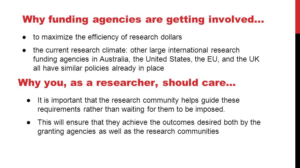 Why funding agencies are getting involved...