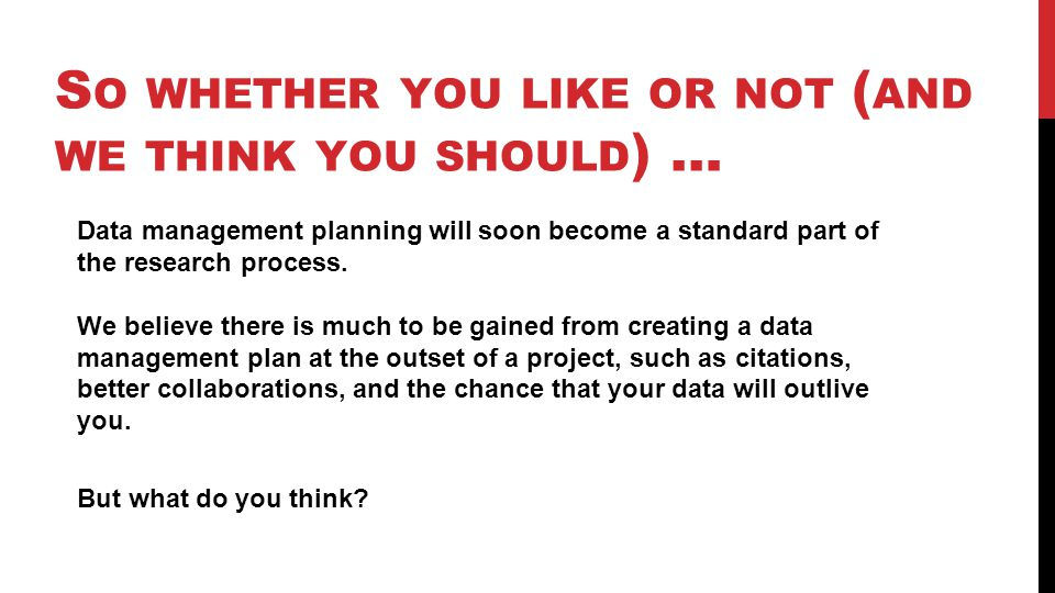 Data management planning will soon become a standard part of the research process.