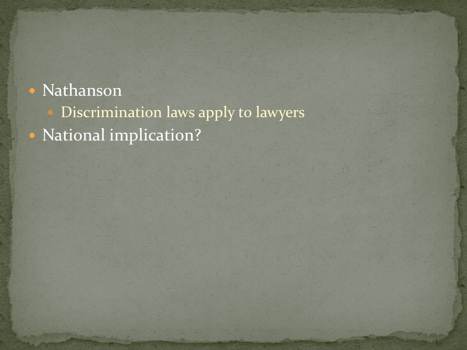 Nathanson Discrimination laws apply to lawyers National implication