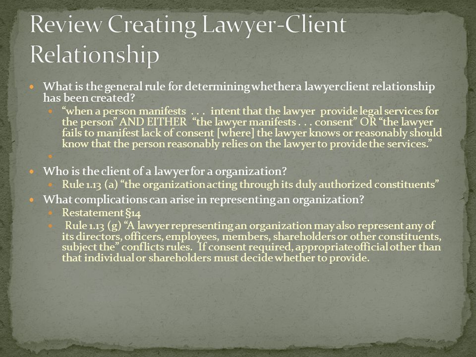 What is the general rule for determining whether a lawyer client relationship has been created.