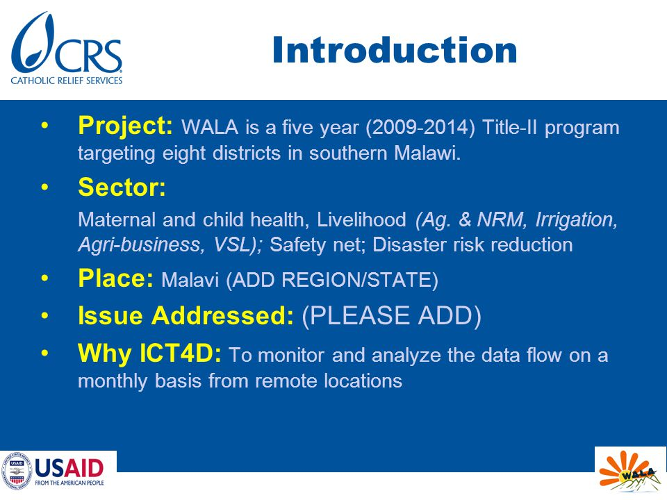 Introduction Project: WALA is a five year (2009-2014) Title-II program targeting eight districts in southern Malawi.