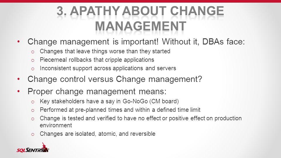 Change management is important.