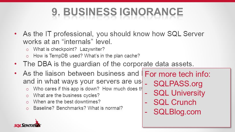 As the IT professional, you should know how SQL Server works at an internals level.