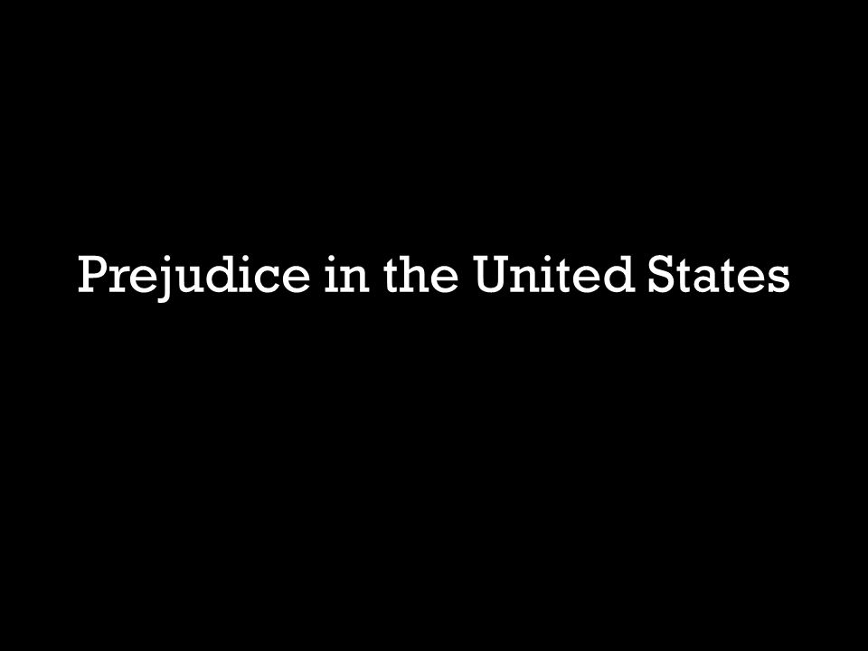 Prejudice in the United States
