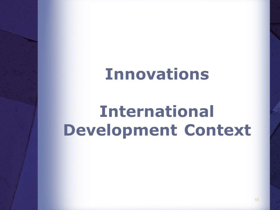 13 Innovations International Development Context