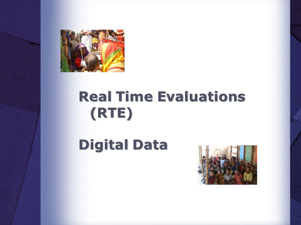 Real Time Evaluations (RTE) Digital Data
