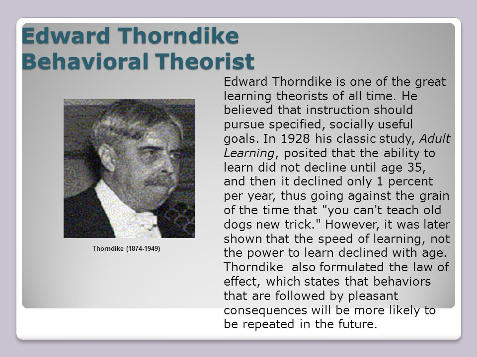 Thorndike's Theory Thorndike s setup of the puzzle boxes is an example of instrumental conditioning: An animal makes some response, and if it is rewarded, the response is learned.