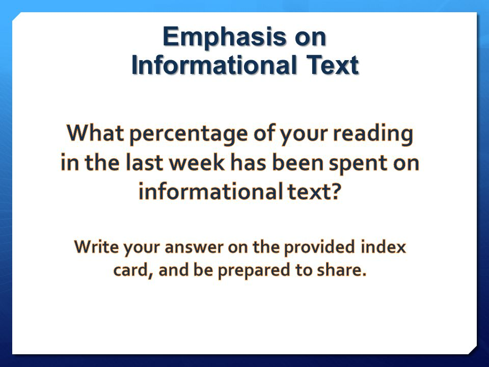 Emphasis on Informational Text
