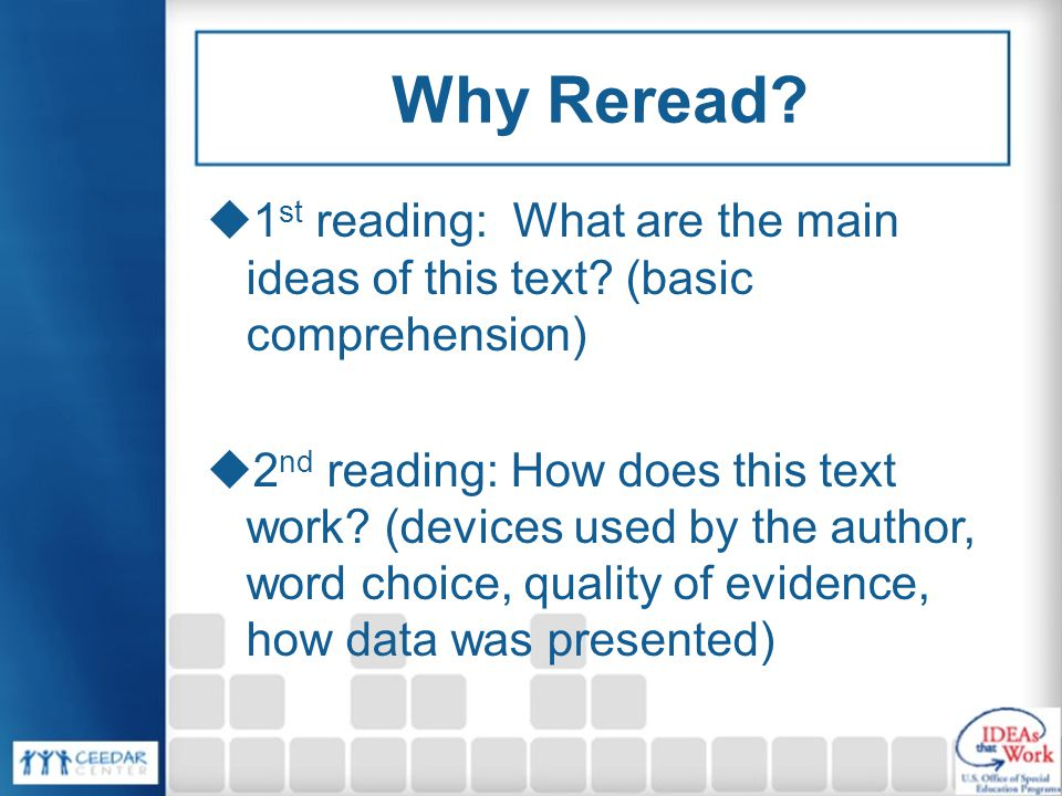 Why Reread. 1 st reading: What are the main ideas of this text.