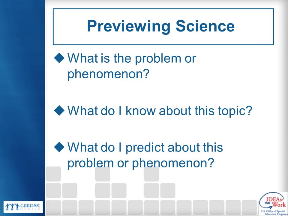 Previewing Science  What is the problem or phenomenon.