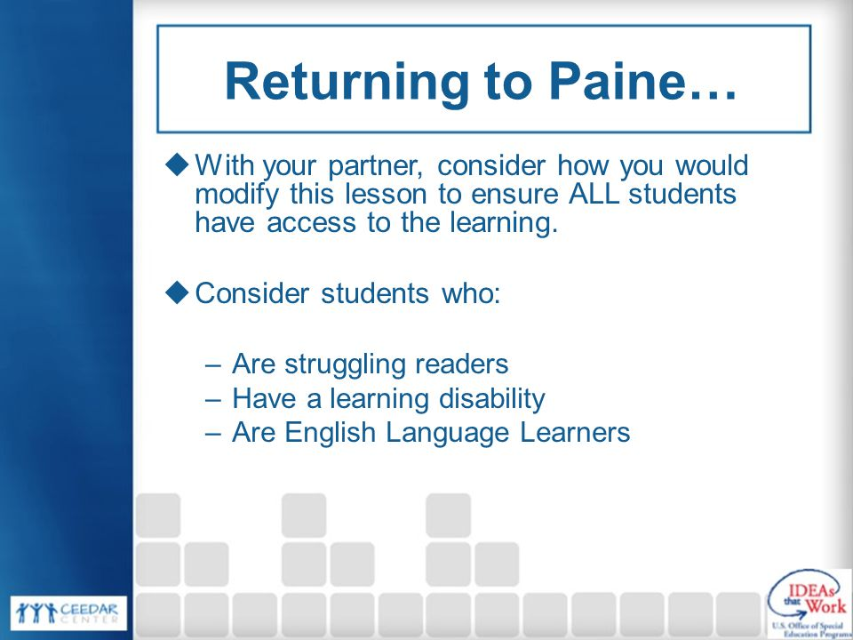 Returning to Paine…  With your partner, consider how you would modify this lesson to ensure ALL students have access to the learning.