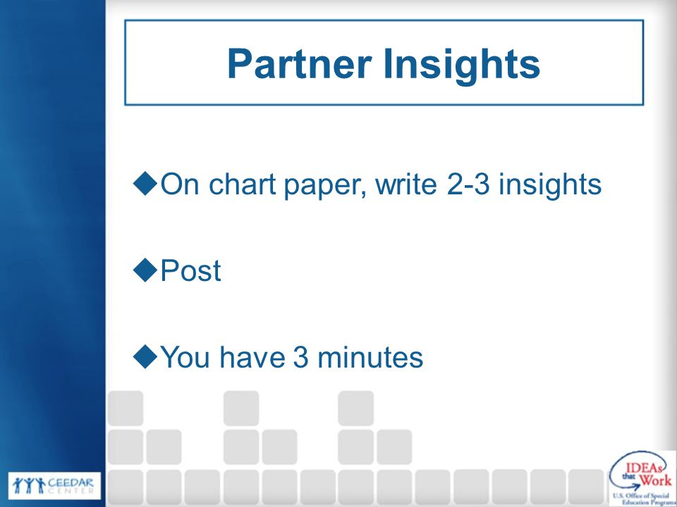 Partner Insights  On chart paper, write 2-3 insights  Post  You have 3 minutes