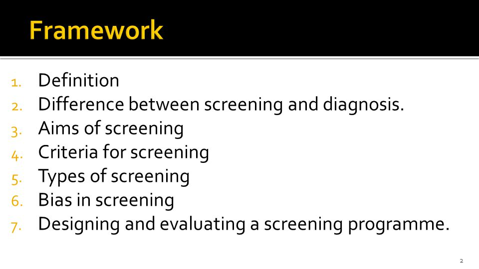 1.Definition 2. Difference between screening and diagnosis.