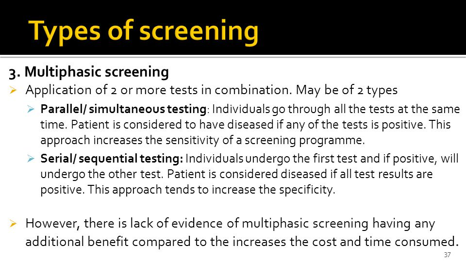 3.Multiphasic screening  Application of 2 or more tests in combination.