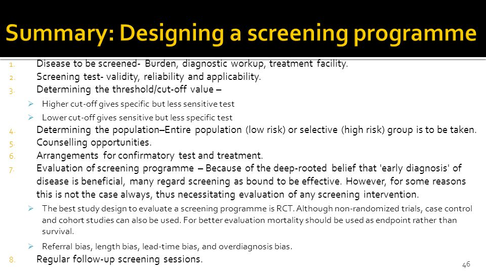 1.Disease to be screened- Burden, diagnostic workup, treatment facility.