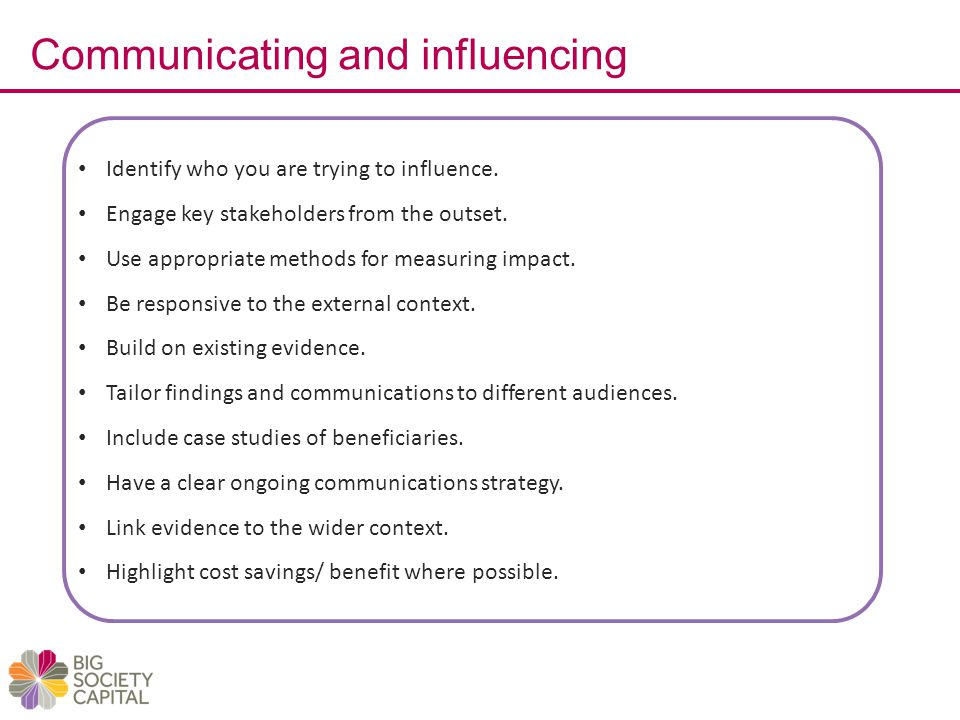 Communicating and influencing Identify who you are trying to influence.