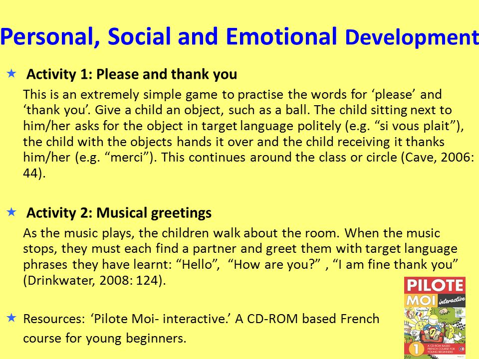 Personal, Social and Emotional Development  Activity 1: Please and thank you This is an extremely simple game to practise the words for 'please' and 'thank you'.