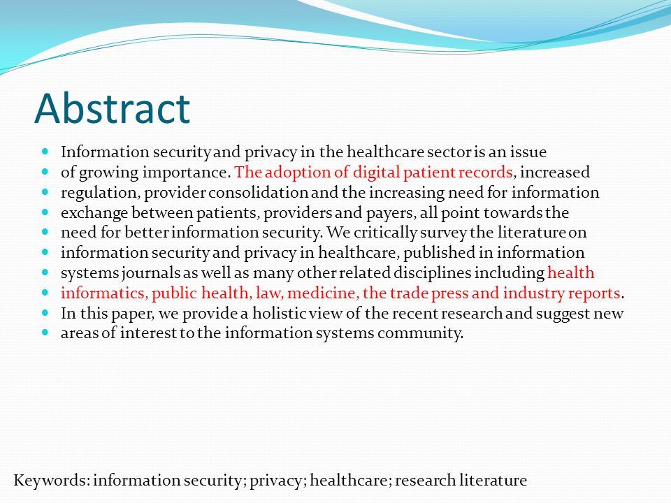 Abstract Information security and privacy in the healthcare sector is an issue of growing importance.