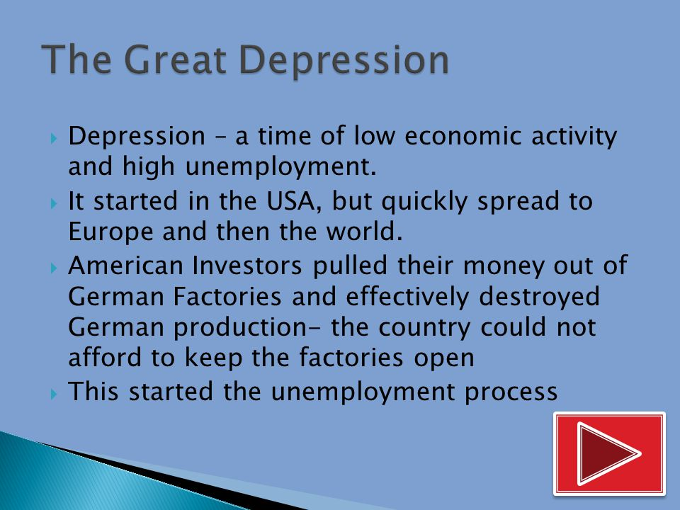  Depression – a time of low economic activity and high unemployment.