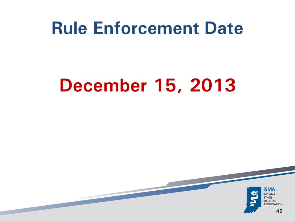 45 Rule Enforcement Date December 15, 2013