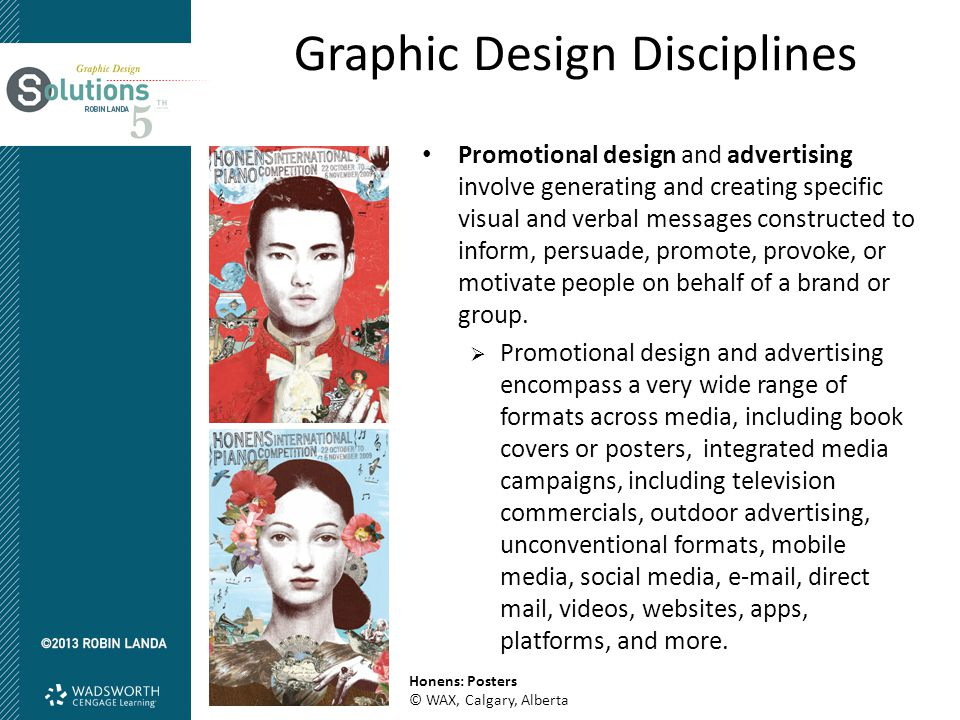 Graphic Design Disciplines Promotional design and advertising involve generating and creating specific visual and verbal messages constructed to infor