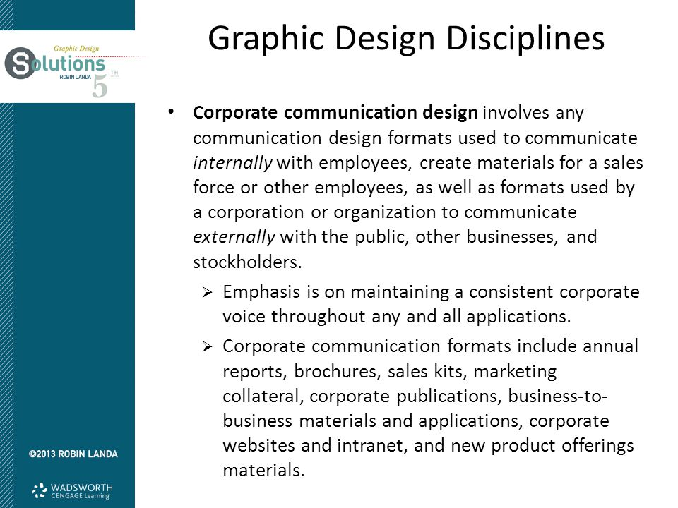 Graphic Design Disciplines Corporate communication design involves any communication design formats used to communicate internally with employees, cre