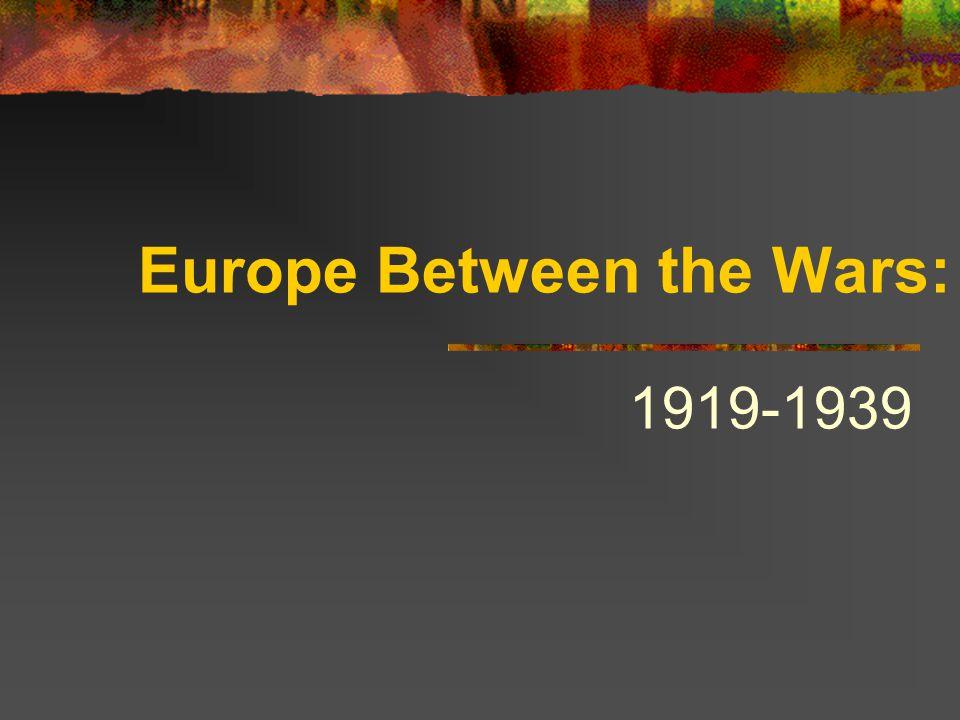 Europe Between the Wars: 1919-1939