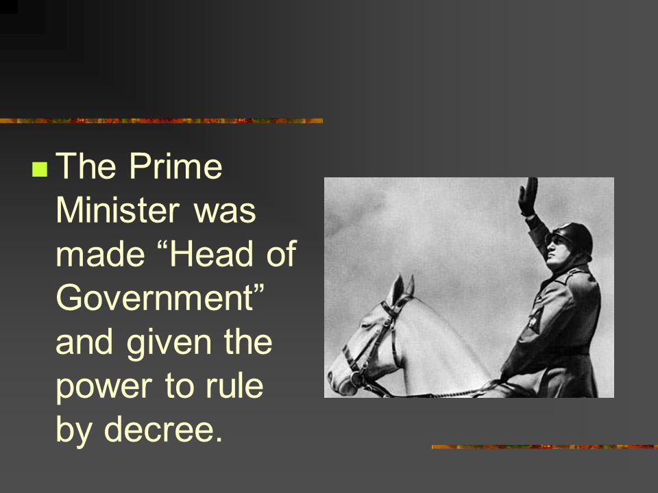 The Prime Minister was made Head of Government and given the power to rule by decree.