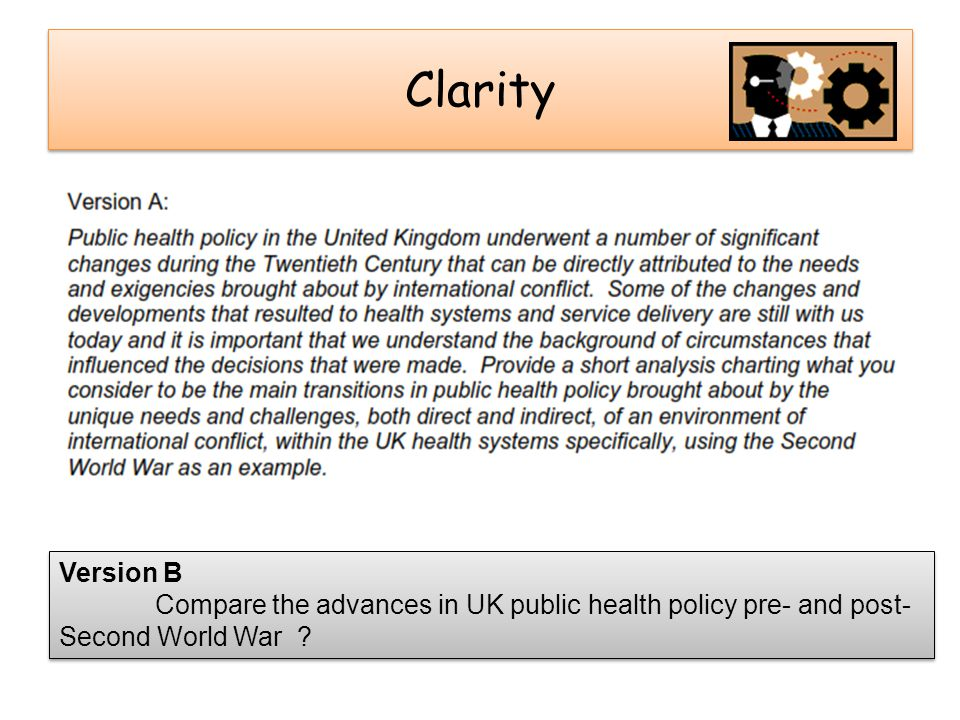 Clarity Version B Compare the advances in UK public health policy pre- and post- Second World War ? Version B Compare the advances in UK public health
