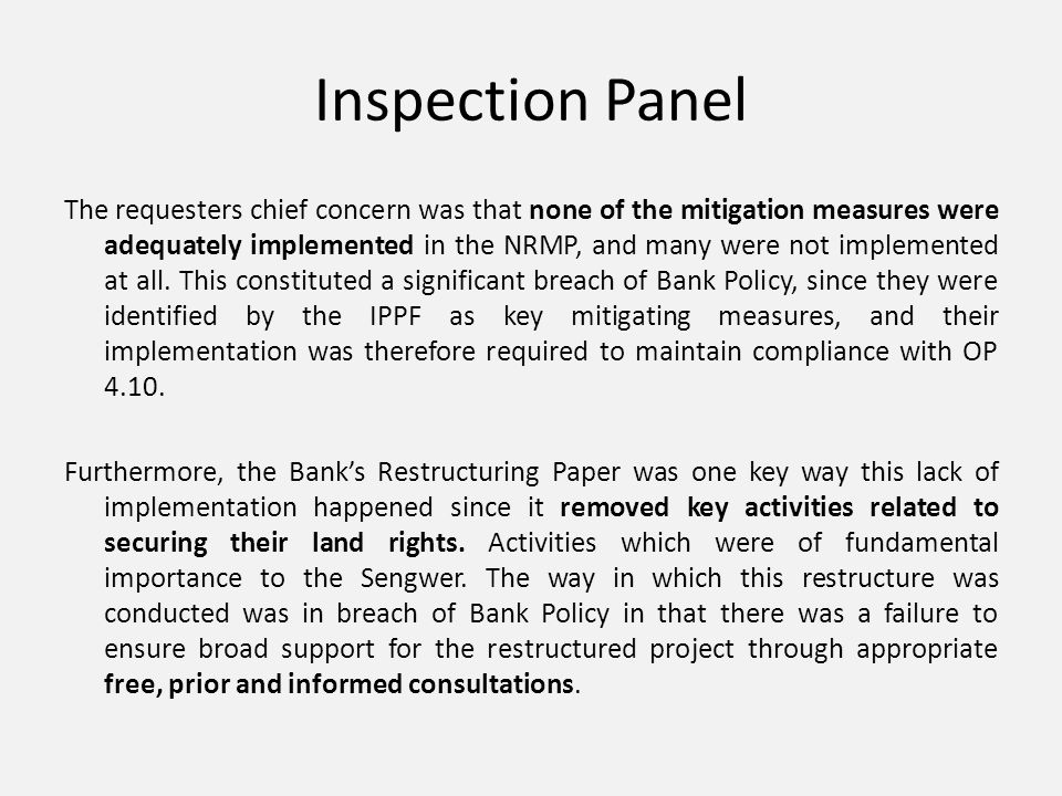 Inspection Panel The requesters chief concern was that none of the mitigation measures were adequately implemented in the NRMP, and many were not impl
