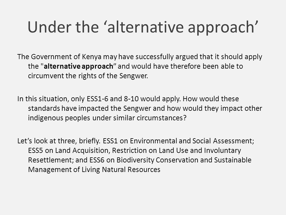 Under the 'alternative approach' The Government of Kenya may have successfully argued that it should apply the