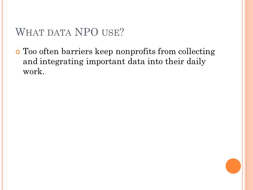 E XPERTISE This is not to say that everyone on staff is able to play the role of data analyst.