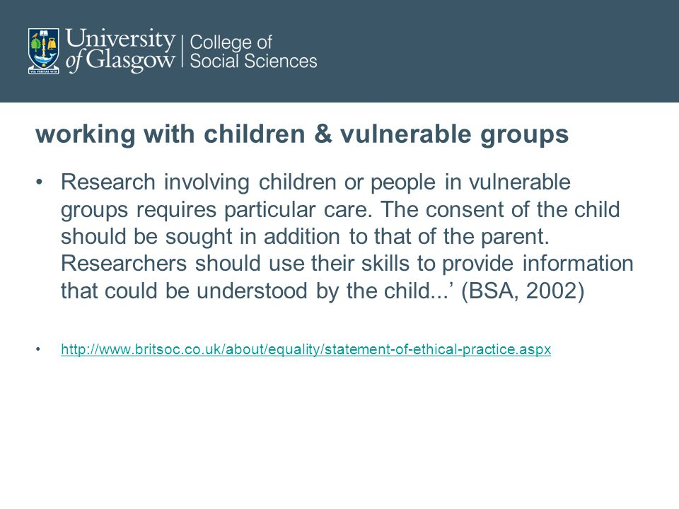 working with children & vulnerable groups Research involving children or people in vulnerable groups requires particular care.