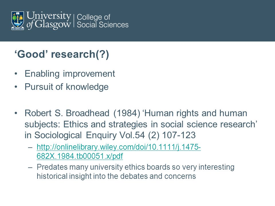 'Good' research( ) Enabling improvement Pursuit of knowledge Robert S.