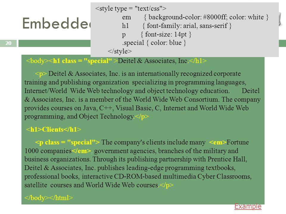 Embedded CSS 20 Deitel & Associates, Inc. Deitel & Associates, Inc. is an internationally recognized corporate training and publishing organization sp