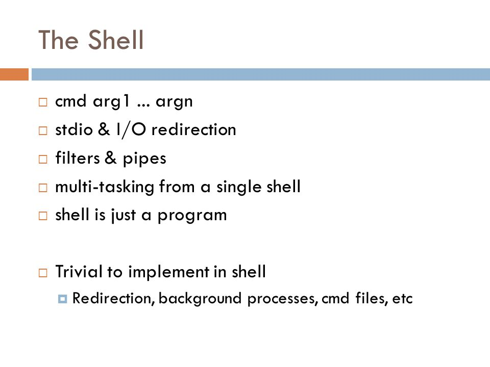 The Shell  cmd arg1...