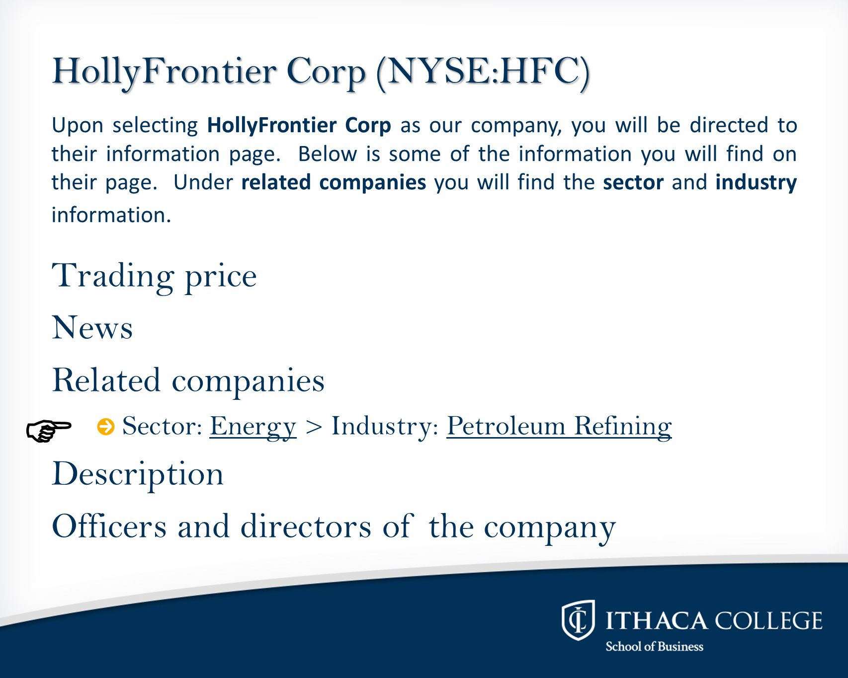 HollyFrontier Corp (NYSE:HFC) Trading price News Related companies Sector: Energy > Industry: Petroleum RefiningEnergyPetroleum Refining Description Officers and directors of the company Upon selecting HollyFrontier Corp as our company, you will be directed to their information page.