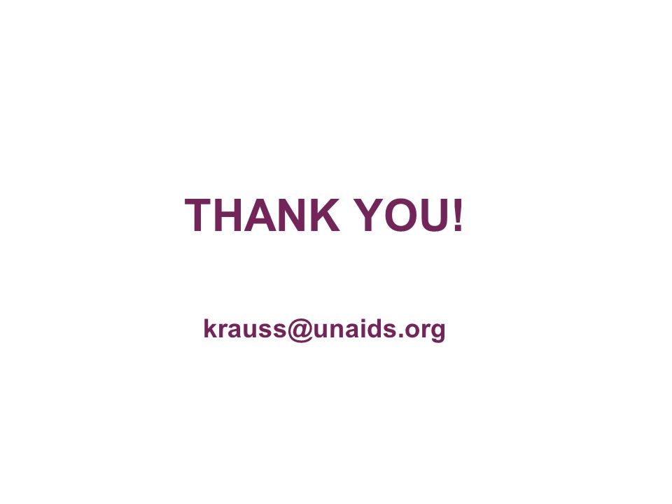 THANK YOU! krauss@unaids.org